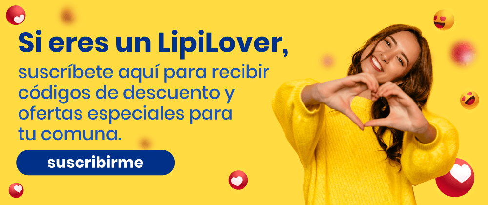 Si eres un LipiLover suscríbete aquí para recibir códigos de descuento y ofertas especiales para tu comuna.