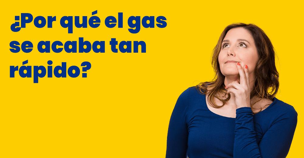 ¿Por qué el gas se acaba tan rápido?